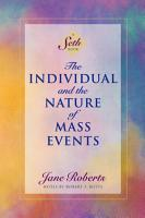 The Individual and the Nature of Mass Events  A Seth Book  PDF