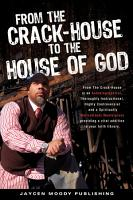 From the Crack House to the House of God PDF