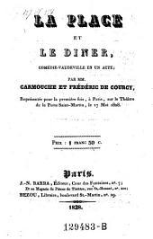 La place et le diner, comedie-vaudeville en 1 acte