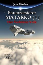 Raumzerstörer MATARKO I : Das Verlorene Volk