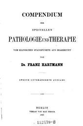 Compendium der speciellen Pathologie und Therapie vom klinischen Standpunkte aus bearb. 2. unveränd. Ausg