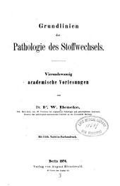 Grundlinien der Pathologie des Stoffwechsels: vierundzwanzig academische Vorlesungen