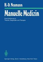 Manuelle Medizin: Eine Einführung in Theorie, Diagnostik und Therapie
