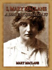 I, Mary MacLane : A Diary of Human Days