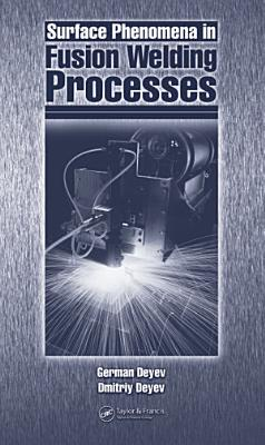 Surface Phenomena in Fusion Welding Processes PDF