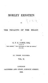 Morley Ernstein: Or, The Tenants of the Heart, Volume 2