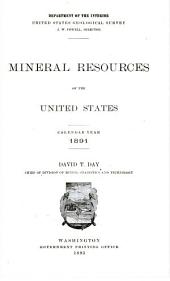 Mineral Resources of the United States: Calendar Year 1891