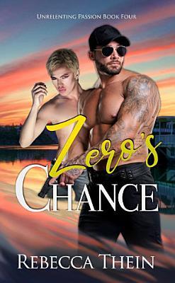 Zero s Chance Book 4 Unrelenting Passion Series