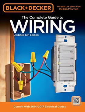 Black   Decker The Complete Guide to Wiring  Updated 6th Edition PDF