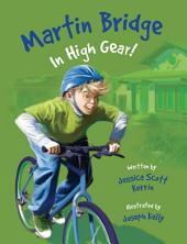 Martin Bridge: In High Gear!: Volume 6