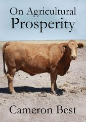 On Agricultural Prosperity: A true path to profit