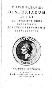 Historiarum libri qui supersunt omnes: cum integris Jo. Freinshemii supplementis. 7