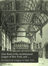 Year Book of the Architectural League of New York, and Catalogue of the ... Annual Exhibition: Volume 15