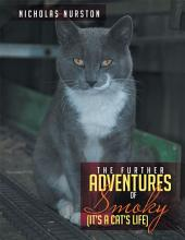 The Further Adventures of Smoky: (It's a Cat's Life)