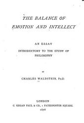 The Balance of Emotion and Intellect: An Essay Introductory to the Study of Philosophy