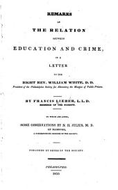 Remarks on the Relation Between Education and Crime, in a Letter to the Right Rev. William White...