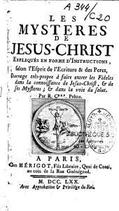 Les mystères de Jésus-Christ expliqués en forme d'instructions...