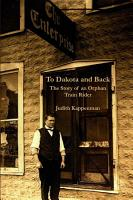 To Dakota and Back  The Story of an Orphan Train Rider PDF