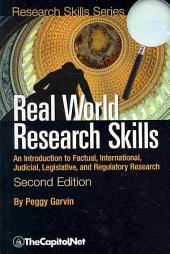 Real World Research Skills: An Introduction to Factual, International, Judicial, Legislative, and Regulatory Research