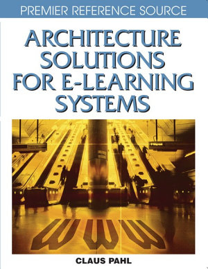 Architecture Solutions for E Learning Systems PDF