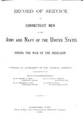 Record of Service of Connecticut Men in the Army and Navy of the United States During the War of the Rebellion