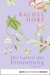 Der Garten der Erinnerung: Roman