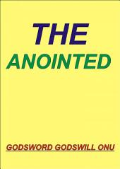 The Anointed: The One Who Has Been Anointed By God