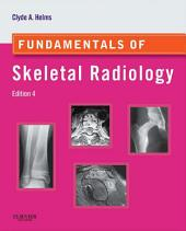 Fundamentals of Skeletal Radiology E-Book: Edition 4