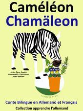 Caméléon - Chamäleon: Conte Bilingue en Français et Allemand: Collection apprendre l'allemand