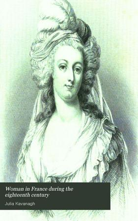 Woman in France During the Eighteenth Century PDF