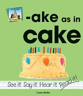 ake as in cake