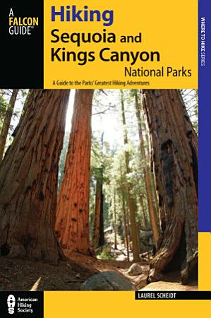 Hiking Sequoia and Kings Canyon National Parks  2nd PDF