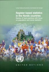 Register-based Statistics in the Nordic Countries: Review of Best Practices with Focus on Population and Social Statistics