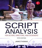 Script Analysis for Actors, Directors, and Designers: Edition 5