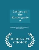 Letters on the Kindergarten   Scholar s Choice Edition