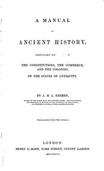 A Manual of Ancient History  Particularly with Regard to the Constitutions PDF