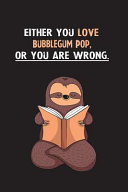 Either You Love Bubblegum Pop  Or You Are Wrong PDF