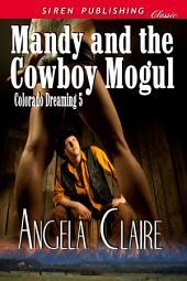 Mandy and the Cowboy Mogul [Colorado Dreaming 5]