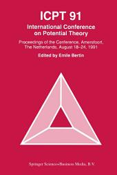 ICPT '91: Proceedings from the International Conference on Potential Theory, Amersfoort, The Netherlands, August 18–24, 1991