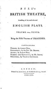 British Theatre: Consisting of the Most Esteemed English Plays