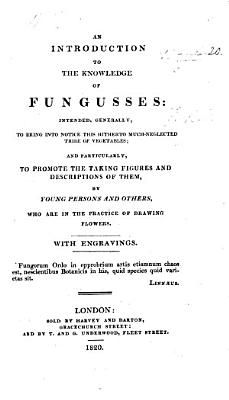 An Introduction to the knowledge of Fungusses   Signed  B  M  F   i e  B  M  Forster   PDF