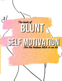 The Book of Blunt Self Motivation