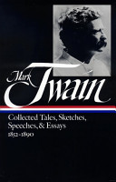 Twain  Collected Tales  Sketches  Speeches  and Essays  Volume 1  1852 1890 PDF