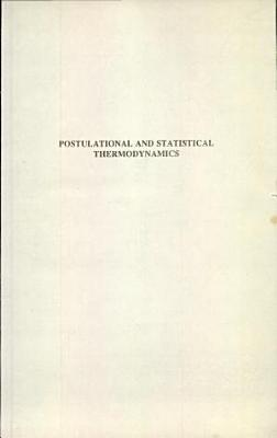 Postulational And Statistical Thermodynamics PDF