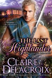 The Last Highlander: A Scottish Time Travel Romance