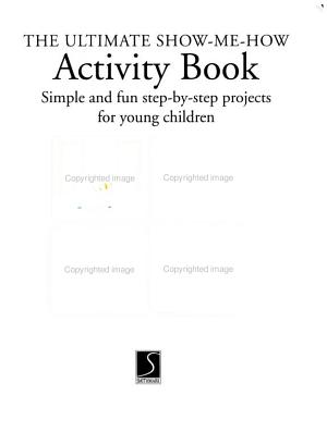 The Ultimate Show Me How Activity Book