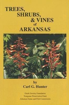 Trees  Shrubs    Vines of Arkansas
