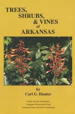 Trees  Shrubs    Vines of Arkansas PDF