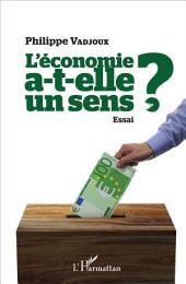 L'économie a-t-elle un sens ?: Essai
