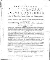 A New and Complete Illustration of the Occult Sciences  Or  The Art of Foretelling Future Events and Contingencies PDF